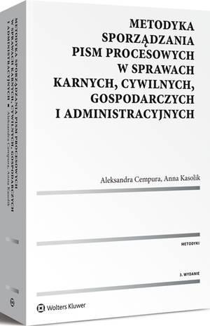 Książka: Metodyka sporządzania pism procesowych w sprawach karnych, cywilnych, gospodarczych i administracyjnych